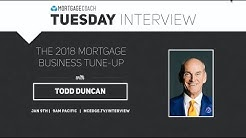 The 2018 Mortgage Business Tune Up with Todd Duncan