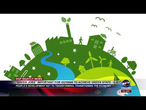 GREEN JOBS  IMPORTANT FOR GUYANA TO ACHIEVE GREEN STATE - ILO