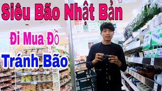 Siêu Bão Ở Nhật Bản - Đi Mua Đồ Tránh Bão || cuộc sống nhật || san vlog