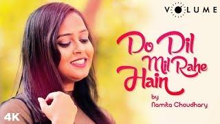 Do Dil Mil Rahe Hain Song Cover by Namita Choudhary   Unplugged Cover Songs