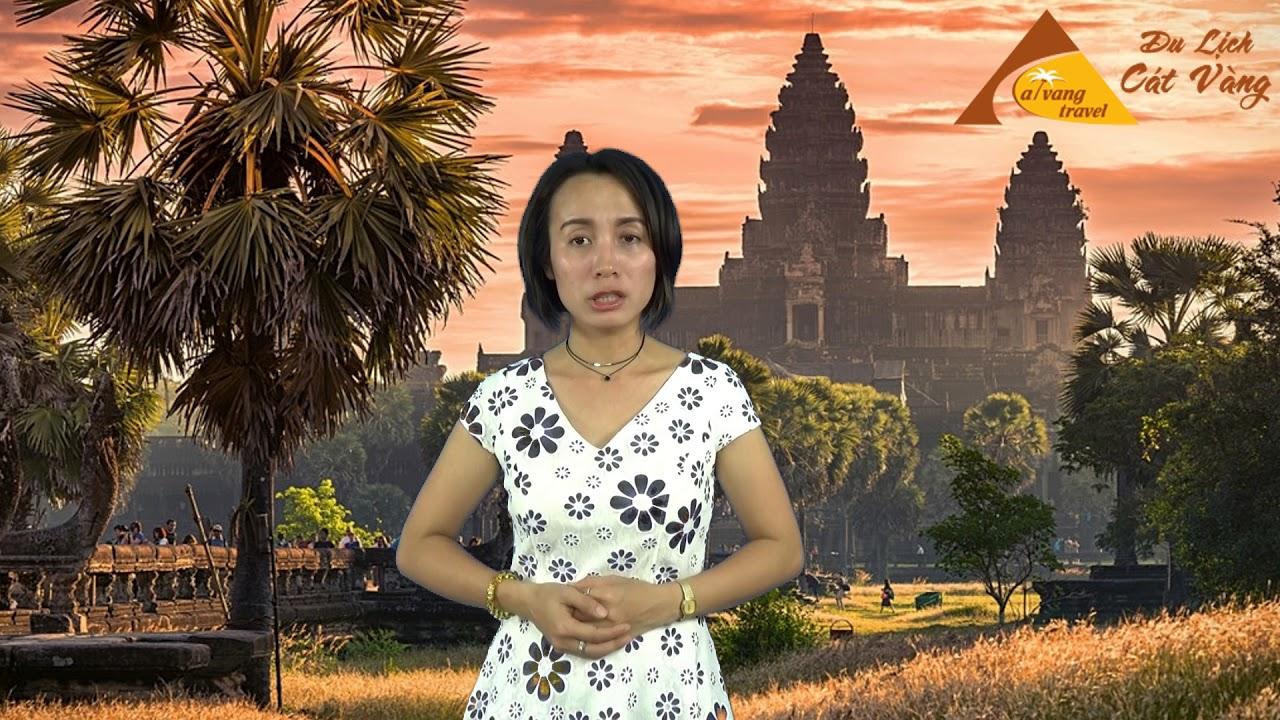 Kinh nghiệm du lịch Campuchia | Những điều cần lưu ý khi đi Campuchia | Du lịch Cát Vàng