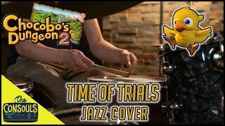 Time of Trials (Chocobo's Dungeon 2) Jazz Cover - The Consouls