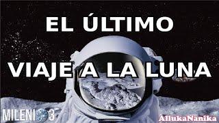 Milenio 3 - El último viaje a la luna