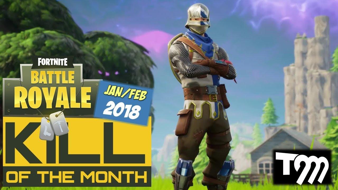 Fortnite Battle Royale Kill Of The Month Jan Feb