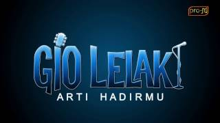 Video Gio Lelaki - Arti Hadirmu (Official Lyric Video) download MP3, 3GP, MP4, WEBM, AVI, FLV Desember 2017