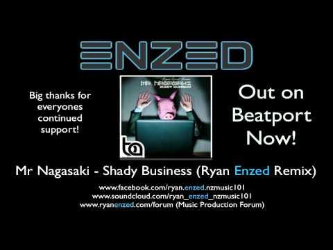 Mr Nagasaki - Shady Business (Ryan Enzed Remix)