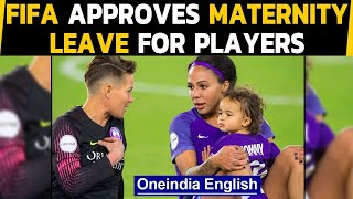 FIFA approves maternity leave for footballers | 'Let women shine' | Oneindia News