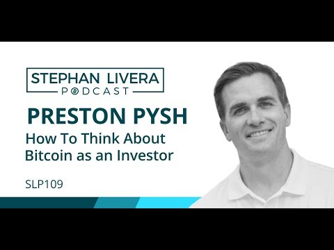 SLP109 Preston Pysh - How To Think About Bitcoin as an Investor