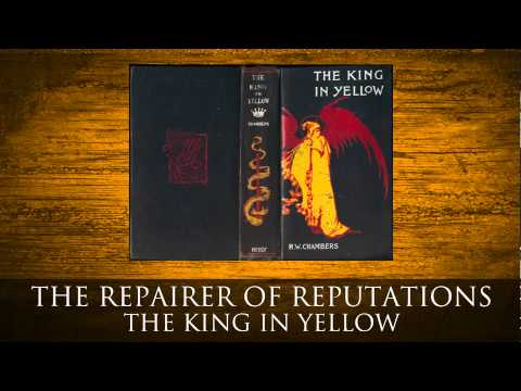 The Repairer of Reputations - The King in Yellow by Robert W Chambers