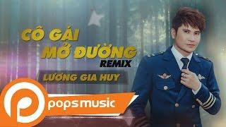 Cô Gái Mở Đường Remix   Lương Gia Huy