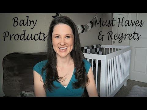 BABY PRODUCTS:  MUST HAVES AND REGRETS