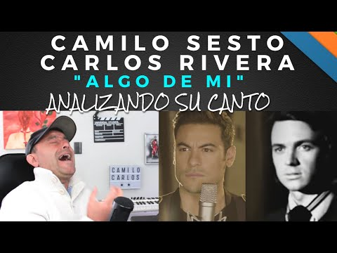CAMILO SESTO - CARLOS RIVERA - ALGO DE MI - Analizando Su Canto