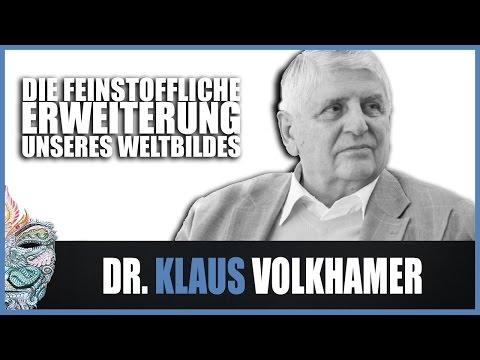 Dr. Klaus Volkamer - Die feinstoffliche Erweiterung unseres Weltbildes