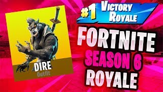 FORTNITE SEASON 6 - ROAD TO DIRE SKIN!?