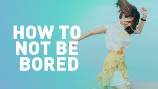 How to Not Be Bored | Meditation
