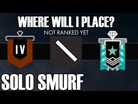 Solo Smurf: The Final Placement Match - Rainbow Six Siege