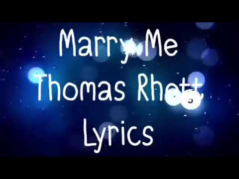 Image Description of : Marry Me Thomas Rhett Lyrics