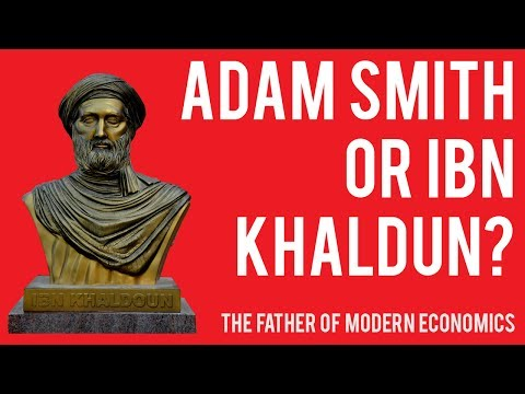 Adam Smith or Ibn Khaldun - The Father of Modern Economics?