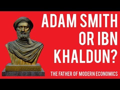 Adam Smith or Ibn Khaldun - The Father of Modern Economics?
