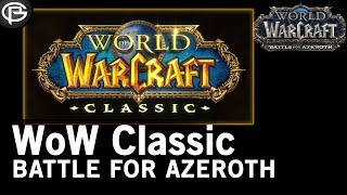 WoW Classic - Good Luck: Battle For Azeroth