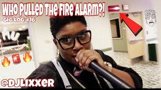 TOO LIT: SOMEONE PULLED THE FIRE ALARM!!! | Female DJ Gig Log #16 | #LiXxerExperience TV