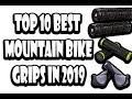 Top 10 best mountain bike grips in 2019