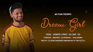 Dream Girl (One Sided Love Story)   Ilu Rapper Feat. Jayant Dabla   Mg Films   New Song 2018