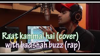 Raat Kamaal Hai | Guru Randhawa | COVER | with | Badshah Buzz (RAP) | Lock ash