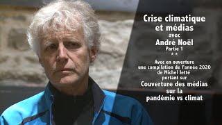 Crise climatique et médias avec André Noël Part. 1 avec Michel Jetté sur Médias-Pandémie-Climat 2020