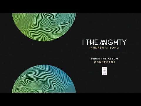 Клип I the Mighty - Andrew's Song