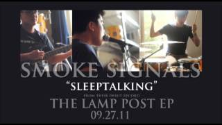 """Sleep Talking"" (Full Album Version) - Smoke Signals - The Lamp Post EP"