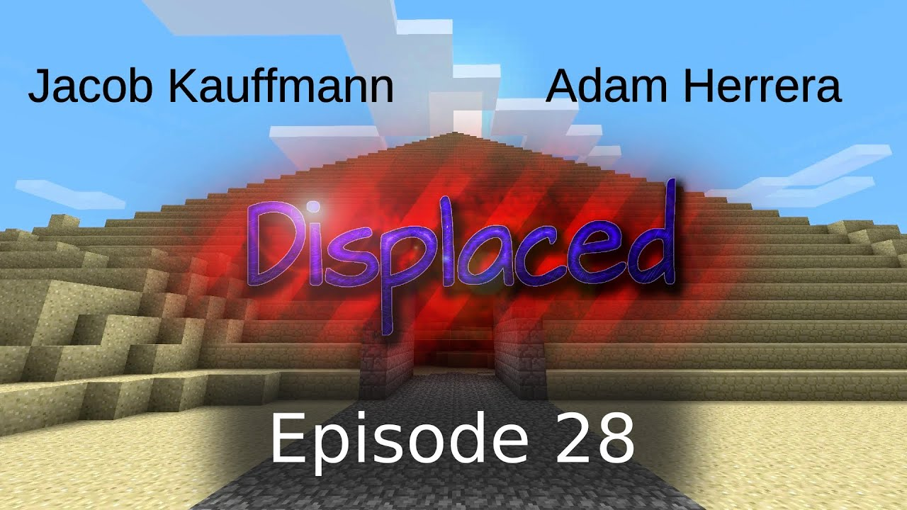 Episode 28 - Displaced