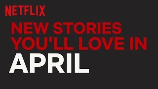 New to Netflix Australia | April | Netflix