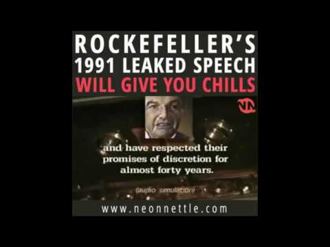 "David Rockefeller ""s leaked speech !991"