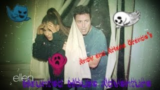 ❤♡Ariana Grande and Andy (Haunted House Adventure)♡❤
