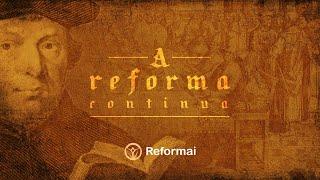 A Reforma Protestante | Reformai