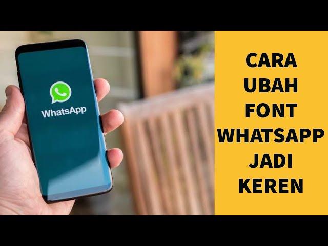 Cara Ubah Font WhatsApp Jadi Keren di Android