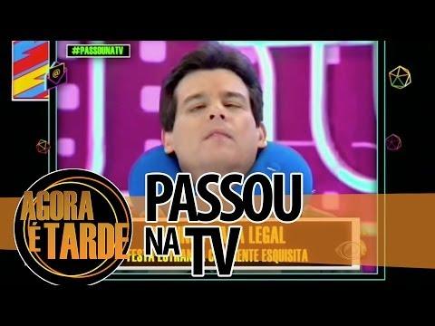 Passou na TV - Agora é Tarde - 0406