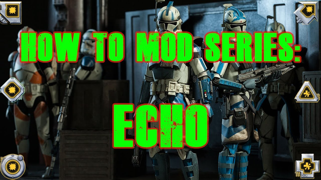 How to Mod Series: Echo! Star Wars Galaxy of Heroes | SWGoH
