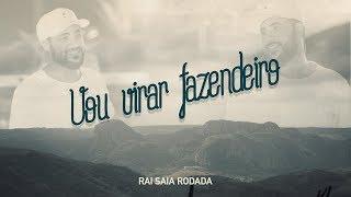 Raí Saia Rodada - Vou Virar Fazendeiro  [Vídeo Oficial]