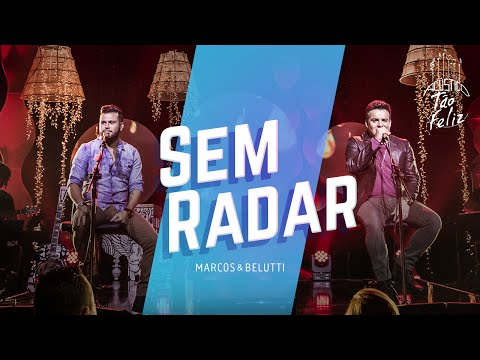 Marcos & Belutti - Sem Radar | DVD Acústico Tão Feliz