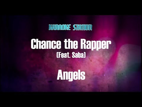 Chance the Rapper feat. Saba - Angels (Karaoke)