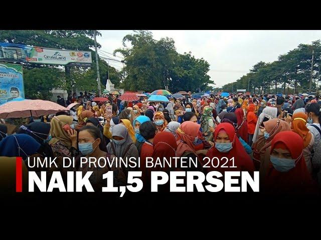 BESARAN UMK 2021 PROVINSI BANTEN NAIK 1,5 PERSEN