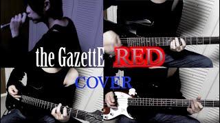 the GazettE/RED【full cover】
