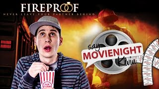Fireproof | Say MovieNight Kevin