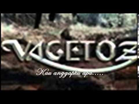 Vagetoz - Kau Anggapku Apa Lyrics.wmv
