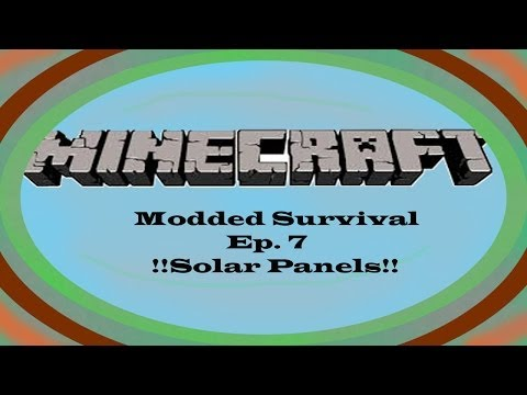-Solar Panels!- Let's Play Modded Survival Episode 7