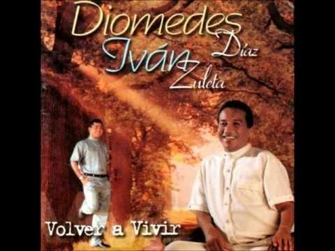 Nadie Mas Como Tu Diomedes Diaz E Ivan Zuleta