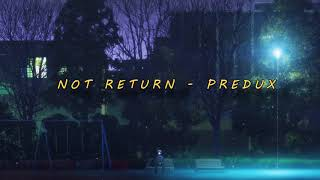 NOT RETURN  -  PREDUX