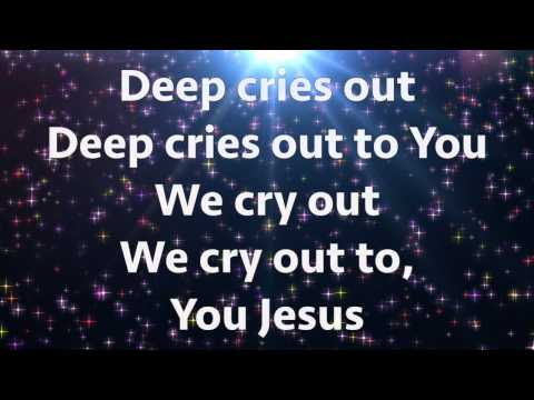 Deep Cries Out - Bethel Music William Matthews Lyric Video - Be Lifted High